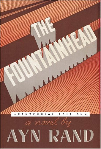 The Fountainhead - Ayn Rand 1943