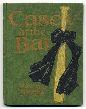 """Casey at the Bat"" - Ernest Thayer - First published in the ""San Fransico Examiner"" June 3rd, 1888"