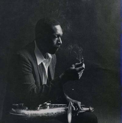 John Coltrane - Anyone that can smoke and play like that gets my approval.